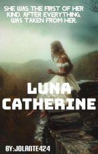 LUNA CATHERINE  by jolante424