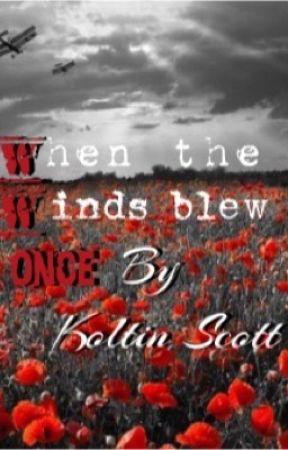 When The Winds Blew Once by KoltinKScott