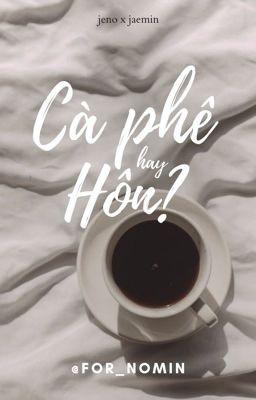 | Nomin | Cà phê hay hôn?
