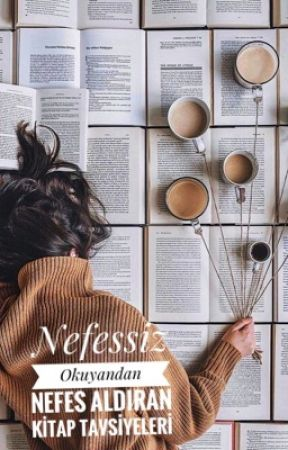Nefessiz Okuyandan Nefes Aldıracak Kitap Tavsiyeleri by masal_tozu