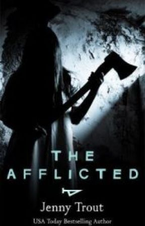The Afflicted by JennyTrout