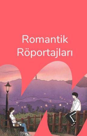 Romantik Röportajları by WattpadRomanceTR