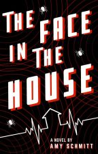 The Face in the House by amyschmitty