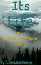 Its Life by RiverdaleGilmores
