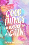 Good Things I'll Never Do Again cover