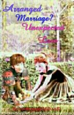 Arranged Marriage? Unexpected Love (Hiccanna) by Lovelyangel862