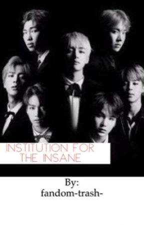 Institution for the insane  by fandom-trash-