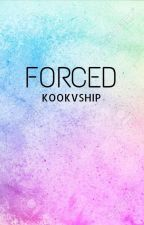 FORCED(KOOKVSHIP) by KOOKVSHIP