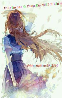 12 Chòm Sao ☆ Chưa Kịp Nói Lời Yêu ☆