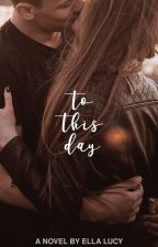 To This Day by scallison