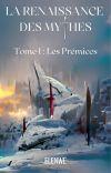 La renaissance des mythes - Tome 1 : Les prémices cover