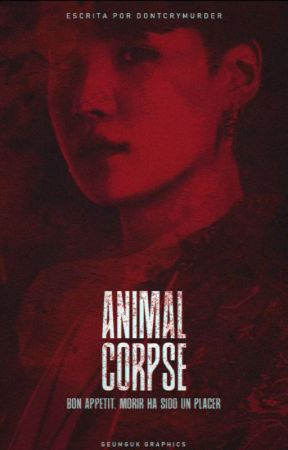 Animal Corpse (yoonmin). (EDITANDO). by DontCryMurder