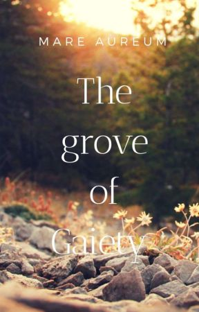 The Grove Of Gaiety  by cheshire-_-cat