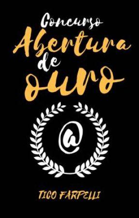 Concurso | ABERTURA DE OURO by ticofarpelli