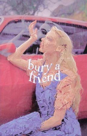✓   BURY A FRIEND  ━━  original by blushingmartell