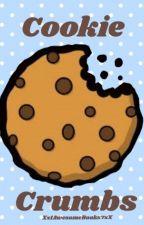 Cookie Crumbs by Xx1AwesomeBooks7xX