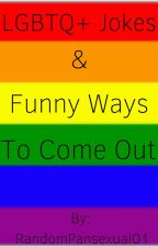 LGBTQ+ Jokes & Funny Ways to Come Out by RandomPansexual01