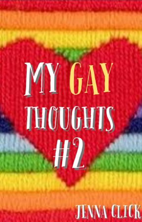 My Gay Thoughts #2 by -BEAMER_BOY-