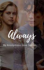 Always ☼ Bellamy Blake [1] by AnonymousLoveStories