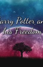Harry Potter and his freedom by ambor546