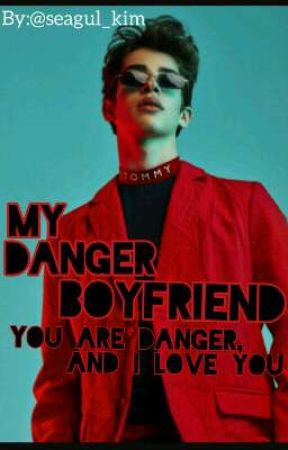 my danger Boyfriend✔ by seagul_kim