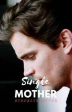 Single Mother (Glee & Cooper Anderson Fanfiction) by ryderlynnfever