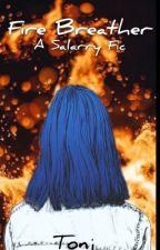 Fire Breather || Salarry by Tonjpeg