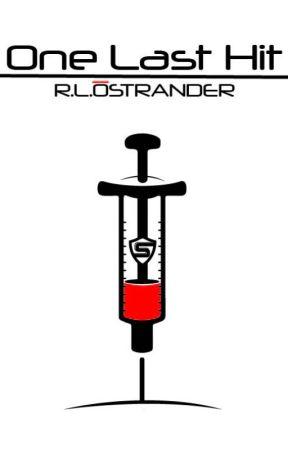 One Last Hit by RLOstrander