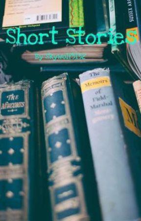 Short Stories  by Skywolf3132