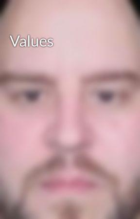 Values by NotTodayJerod
