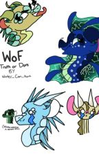 WoF Truth Or Dare [COMPLETED] by Winter_Can_Hurt