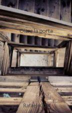 Oltre la porta by Rafaelo005