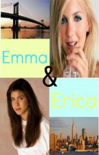 Emma and Erica - A Friends FanFiction by 4EverEva