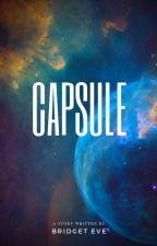 CAPSULE by bridgeteve