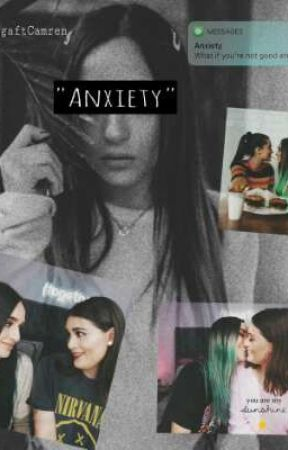 Anxiety. |Caché| by GagaFtCamren