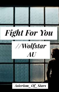 Fight For You // Wolfstar AU cover