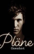 Pläne (Oneshot) by ChellieW