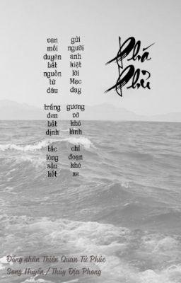 Đọc truyện [Thiên Quan Tứ Phúc] [Song Huyền] Phá phủ