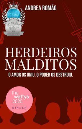 Herdeiros Malditos [CONCLUÍDO] by andrearomao_autora