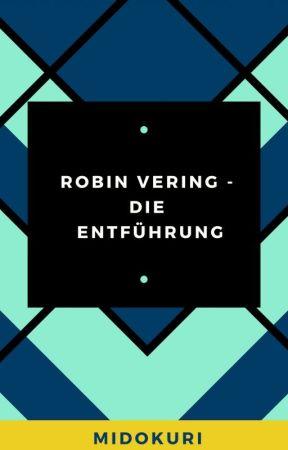 Robin Vering - Die Entführung by Midokuri