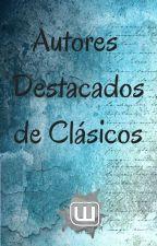 Autores destacados de Clásicos by WattpadClasicosES