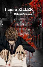 I am a KILLER. by MelissaAdmiraal