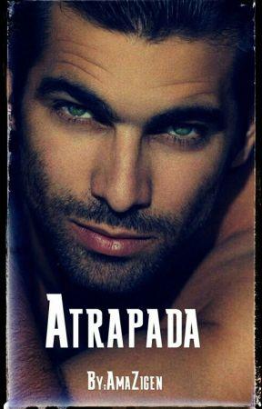Atrapada((COMPLETA)) #1 by Amazigen