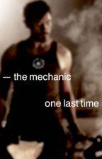 - the mechanic :: one last time by gretawieth