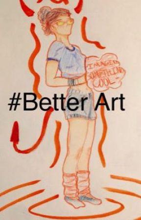 #Better Art by Tex654