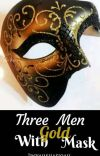 Three Men With Gold Masks cover