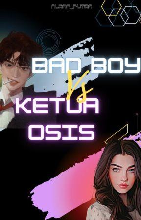 BAD BOY VS KETUA OSIS by ALrafPutra