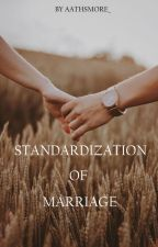 STANDARDIZATION  OF MARRIAGE by aathsmore_