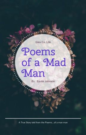 Poems of a Mad Man by EyubkLove