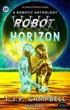 Robot Horizon: A Robot Anthology cover